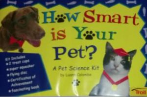 How Smart Is Your Pet: A Pet Science Kit Hardcover